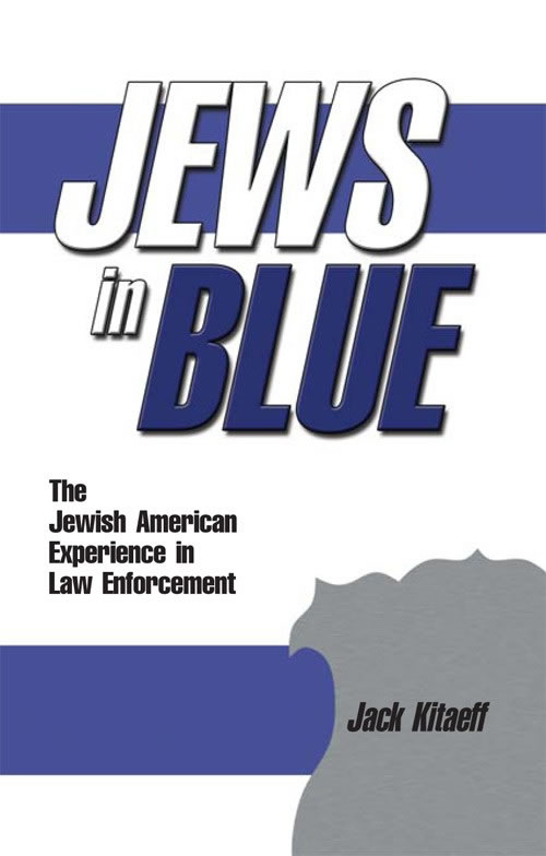 Front Cover Jews in Blue: The Jewish American Experience in Law Enforcement