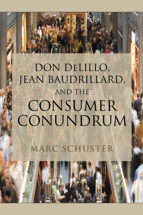 Front Cover Don DeLillo, Jean Baudrillard, and the Consumer Conundrum