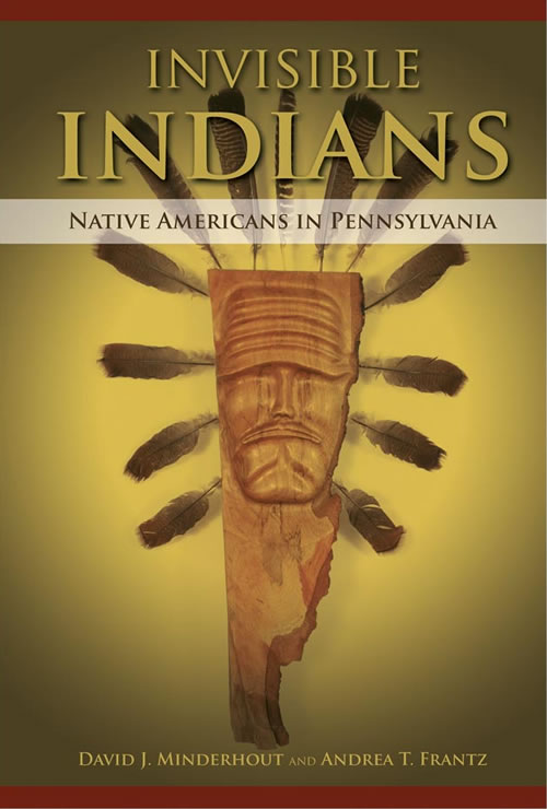 Invisible Indians:  Native Americans in Pennsylvania