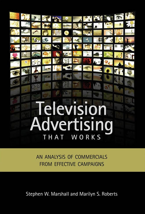Front Cover Television Advertising that Works: An Analysis of Commercials from Effective Campaigns