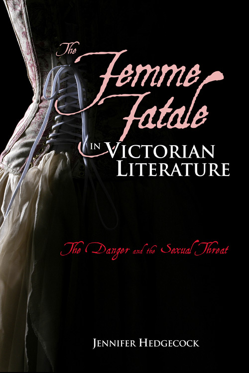The Femme Fatale in Victorian Literature:  The Danger and the Sexual Threat