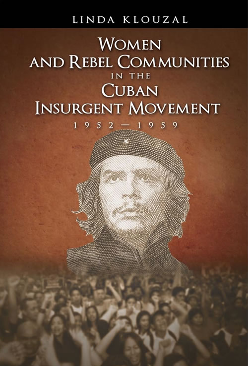 Women and Rebel Communities in the Cuban Insurgent Movement, 1952–1959