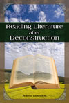 Reading Literature After Deconstruction