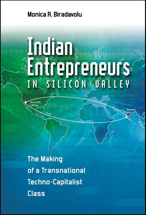 Indian Entrepreneurs in Silicon Valley: The Making of a Transnational Techno-Capitalist Class