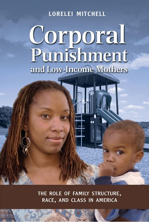 Corporal Punishment and Low Income Mothers: The Role of Family Structure, Race, and Class in America