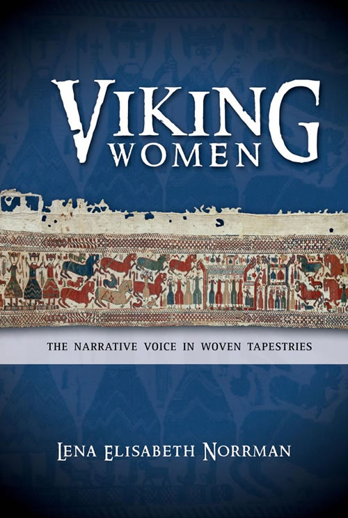 Front Cover Viking Women: The Narrative Voice in Woven Tapestries