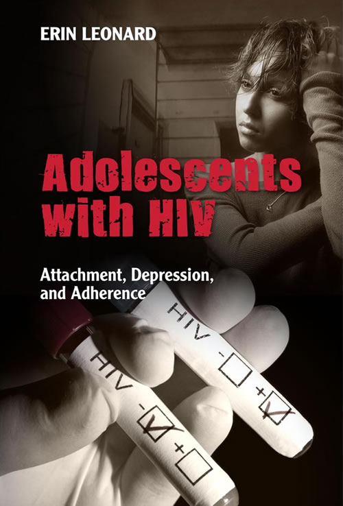 Front Cover Adolescents With HIV: Attachment, Depression, and Adherence