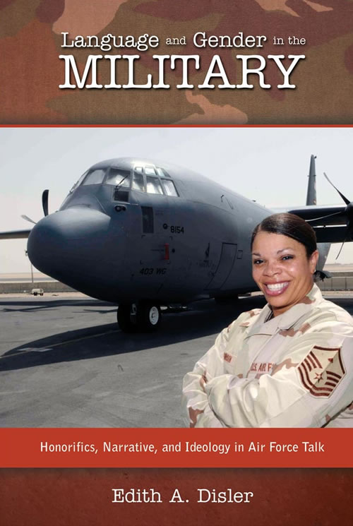 Language and Gender in the Military: Honorifics, Narrative, and Ideology in Air Force Talk