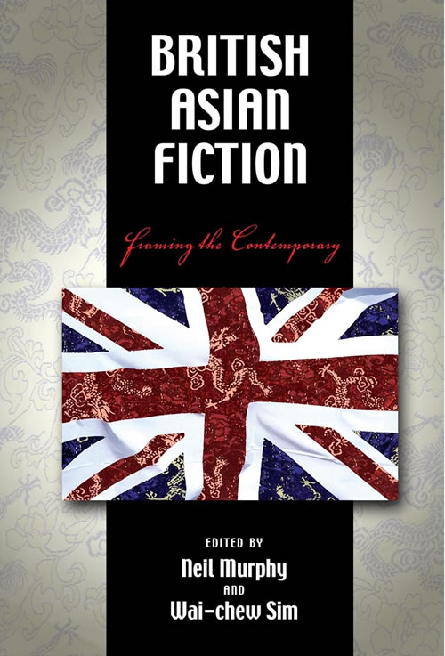 British Asian Fiction: Framing the Contemporary