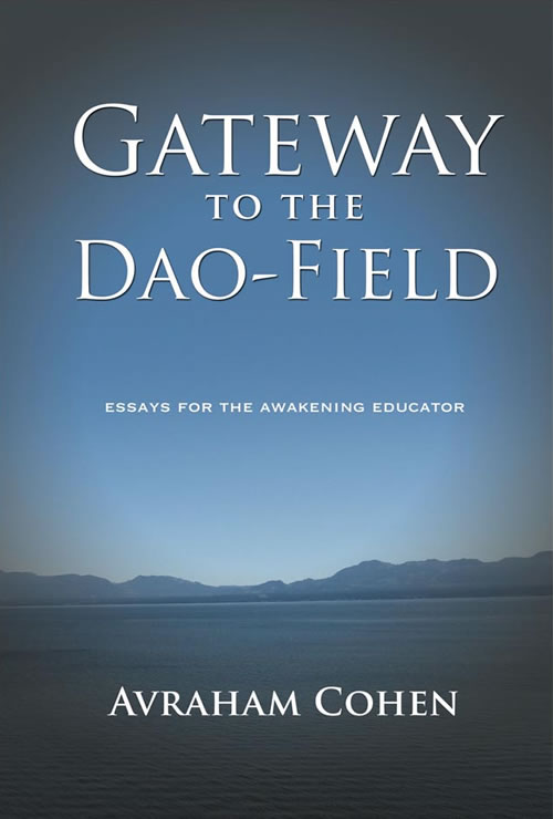 Gateway to the Dao-Field: Essays for the Awakening Educator