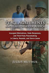 Peace Agreements and Civil Wars in Africa: Insurgent Motivations, State Responses, and Third Party Peacemaking in Liberia, Rwanda, and Sierra Leone