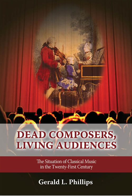 Dead Composers, Living Audiences: The Situation of Classical Music in the Twenty-First Century