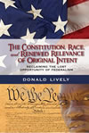 The Constitution, Race, and Renewed Relevance of Original Intent: