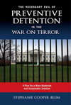 The Necessary Evil of Preventive Detention in the War on Terror: