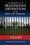 The Necessary Evil of Preventive Detention in the War on Terror: