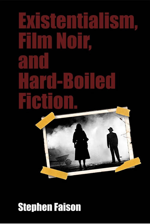 Existentialism, Film Noir, and Hard-Boiled Fiction