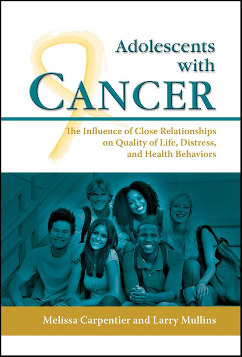 Adolescents with Cancer:   The Influence of Close Relationships on Quality of Life, Distress, and Health Behaviors