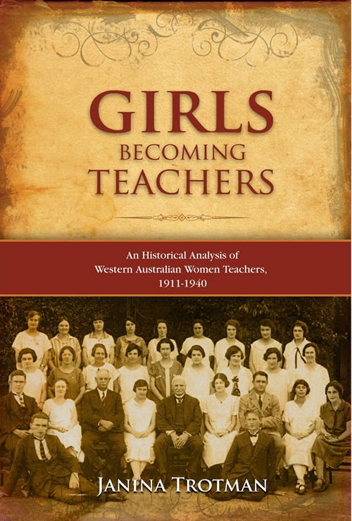 Girls Becoming Teachers: An Historical Analysis of Western Australian Women Teachers, 1911–1940