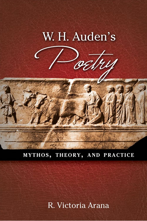 W. H. Auden's Poetry: Mythos, Theory, and Practice
