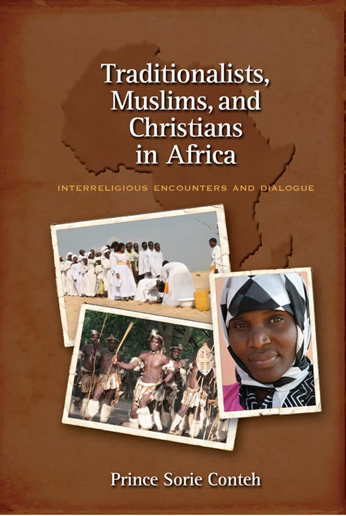 Front Cover Traditionalists, Muslims, and Christians in Africa: Interreligious Encounters and Dialogue