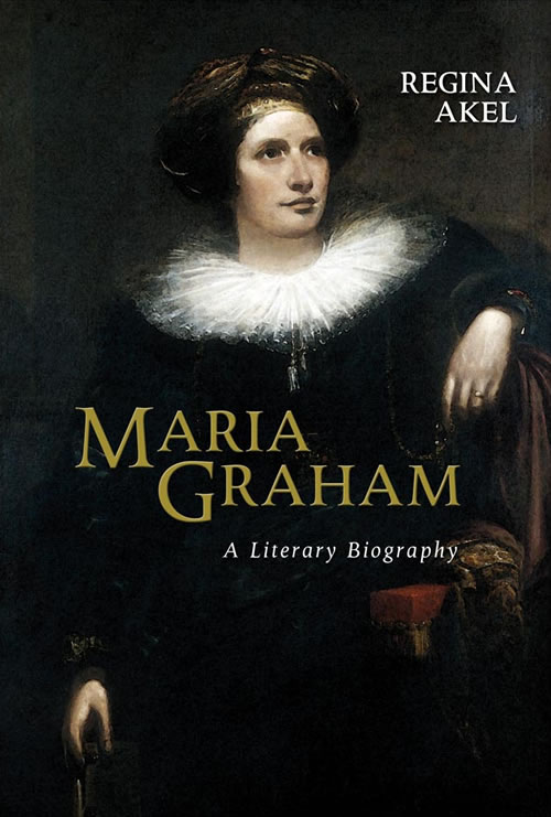 Front Cover Maria Graham: A Literary Biography