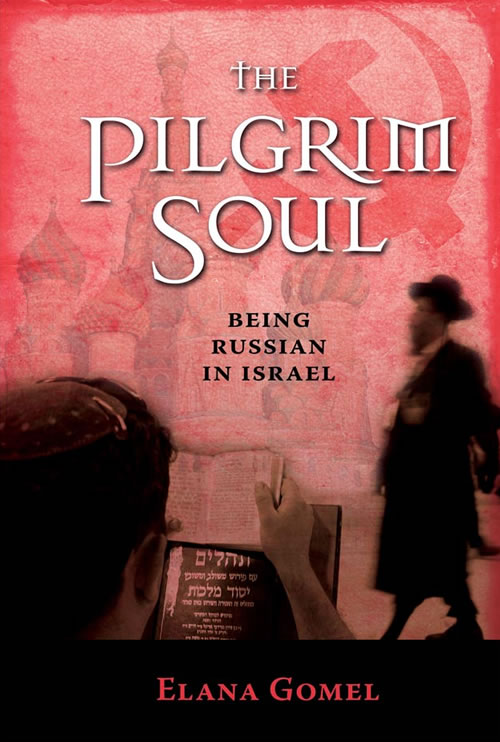 The Pilgrim Soul: Being Russian in Israel