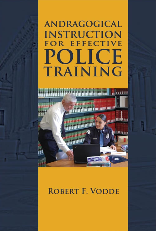 Front Cover Andragogical Instruction for Effective Police Training