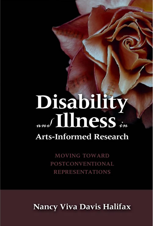 Front Cover Disability and Illness in Arts-Informed Research: Moving Toward Postconventional Representations