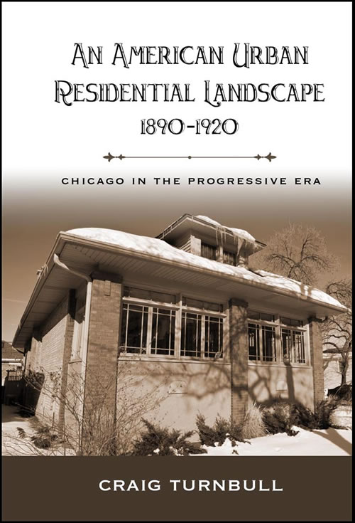 An American Urban Residential Landscape, 1890–1920: Chicago in the Progressive Era