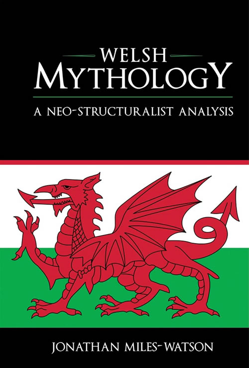 Welsh Mythology:  A Neo-Structuralist Analysis