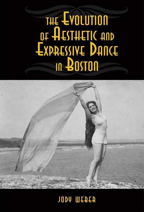 Front Cover The Evolution of Aesthetic and Expressive Dance in Boston