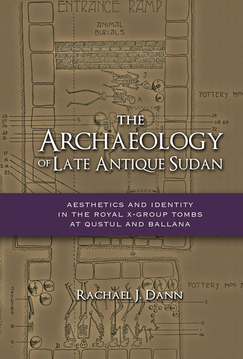 The Archaeology of Late Antique Sudan:  Aesthetics and Identity in the Royal X-Group Tombs at Qustul and Ballana