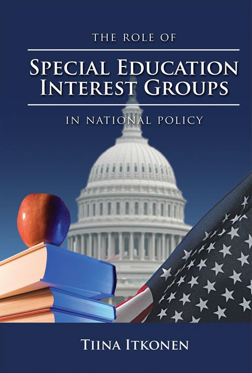 Front Cover The Role of Special Education Interest Groups in National Policy