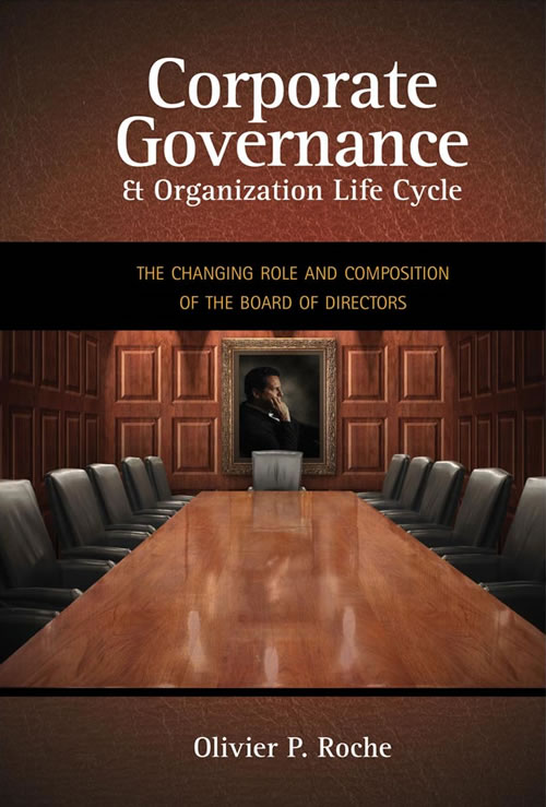 Front Cover Corporate Governance & Organization Life Cycle: The Changing Role and Composition of the Board of Directors