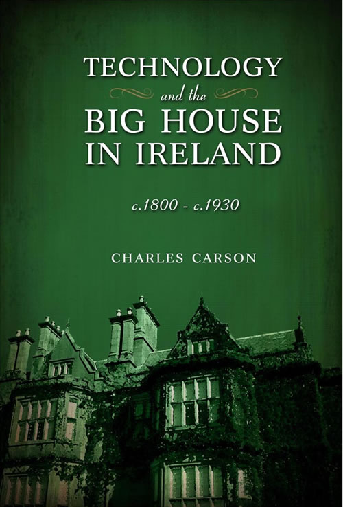 Front Cover Technology and the Big House in Ireland, c. 1800–c.1930