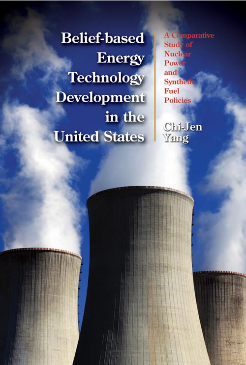 Front Cover Belief-based Energy Technology Development in the United States: A Comparative Study of Nuclear Power and Synthetic Fuel Policies