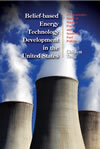Belief-based Energy Technology Development in the United States:
