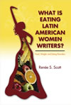 What Is Eating Latin American Women Writers:
