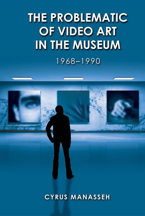 Front Cover The Problematic of Video Art in the Museum, 1968–1990