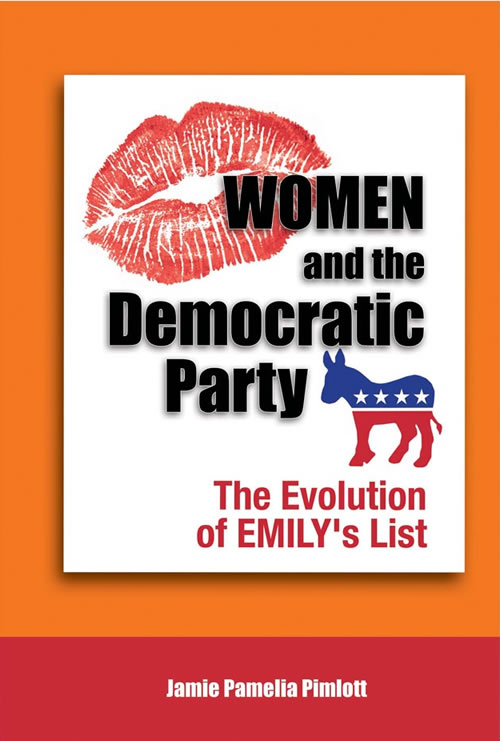 Front Cover Women and the Democratic Party: The Evolution of EMILY's List