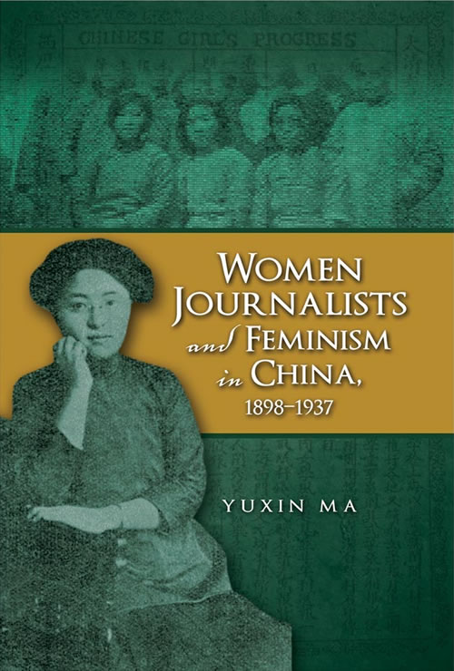 Front Cover Women Journalists and Feminism in China, 1898–1937