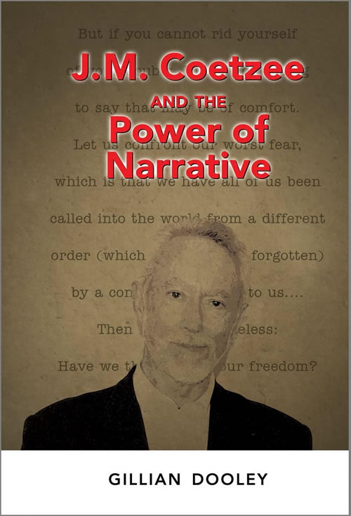 Front Cover J.M. Coetzee and the Power of Narrative
