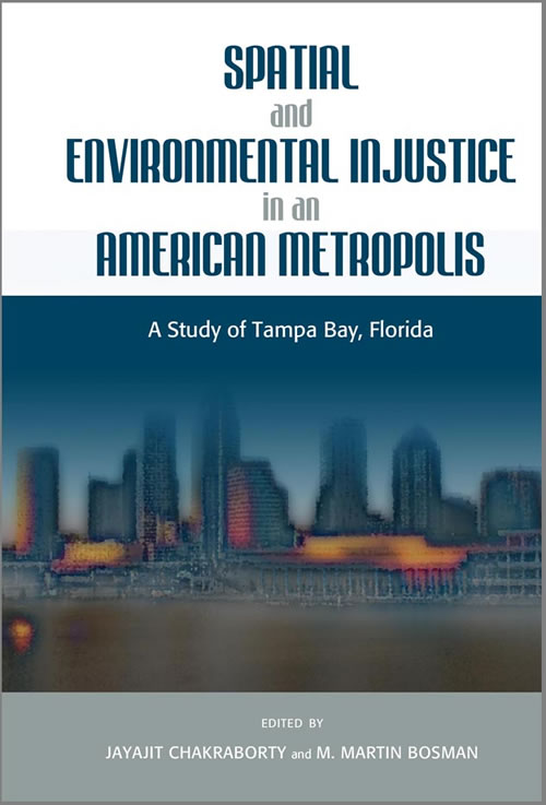 Front Cover Spatial and Environmental Injustice in an American Metropolis: A Study of Tampa Bay, Florida