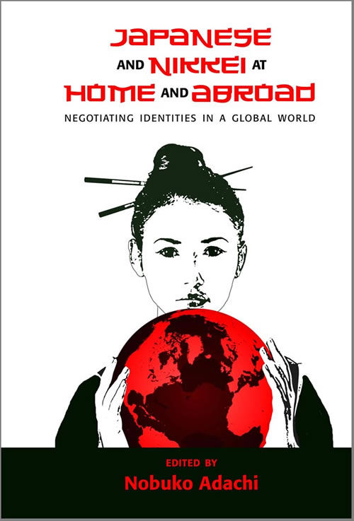 Front Cover Japanese and Nikkei at Home and Abroad: Negotiating Identities in a Global World