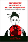 Japanese and Nikkei at Home and Abroad: Negotiating Identities in a Global World