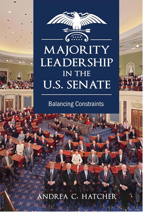 Majority Leadership in the U.S. Senate: Balancing Constraints