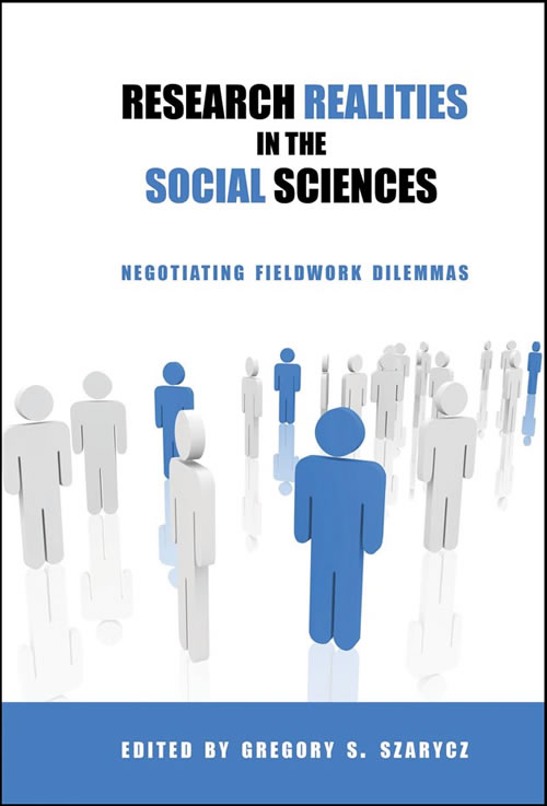 Front Cover Research Realities in the Social Sciences: Negotiating Fieldwork Dilemmas
