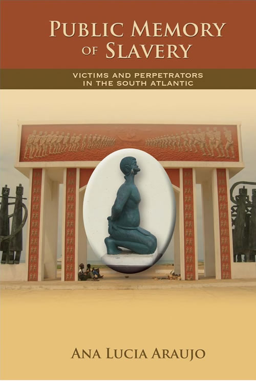 Front Cover Public Memory of Slavery: Victims and Perpetrators in the South Atlantic