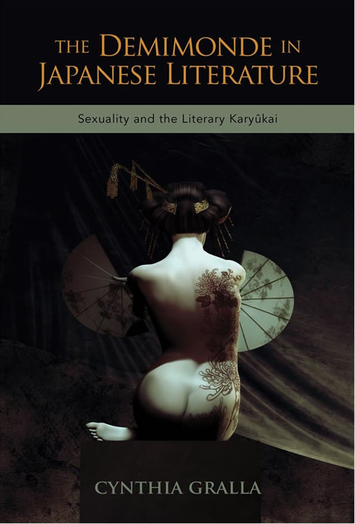 The Demimonde in Japanese Literature:  Sexuality and the Literary Karyûkai