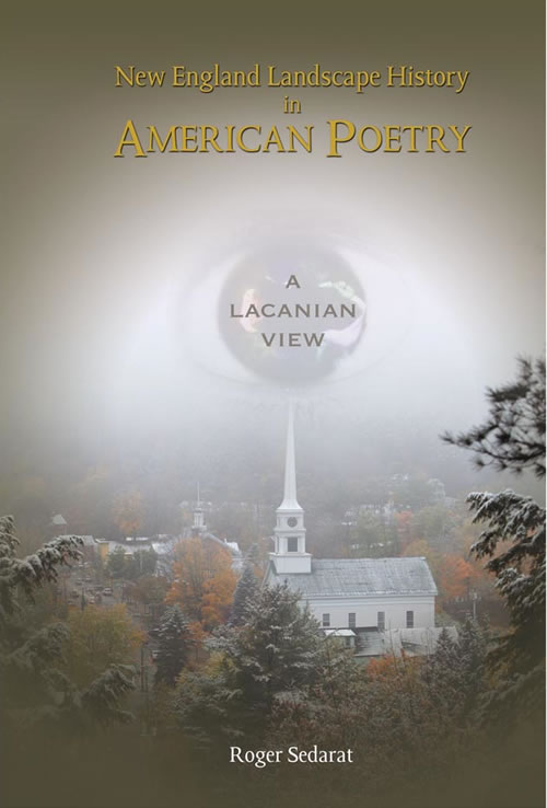 New England Landscape History in American Poetry:  A Lacanian View